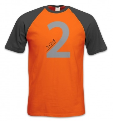 2 + 2 = 5 for Extremely Large Values of Two short-sleeved baseball t-shirt