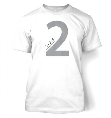 2 + 2 = 5 for Extremely Large Values of Two t-shirt