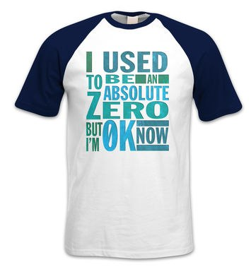 Absolute Zero 0K Now short-sleeved baseball t-shirt