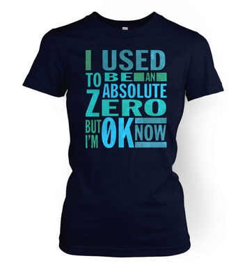 Absolute Zero 0K Now women's t-shirt