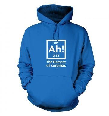 Ah! the element of surprise hoodie