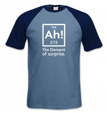Ah! The Element Of Surprise short-sleeved baseball t-shirt