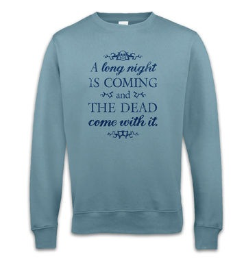 A Long Night sweatshirt
