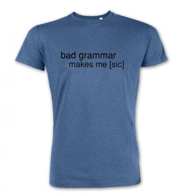 Bad Grammar  premium t-shirt