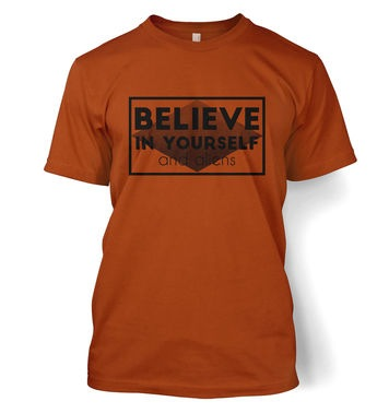 Believe In Yourself And Aliens t-shirt