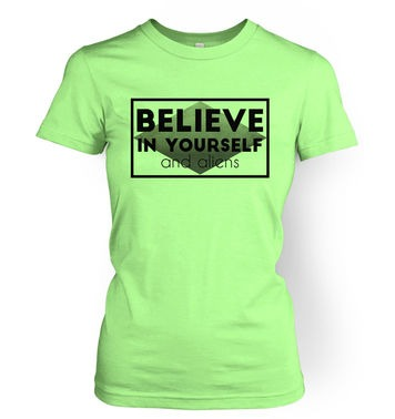 Believe In Yourself And Aliens womens t-shirt