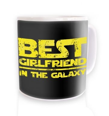 Best Girlfriend In The Galaxy mug