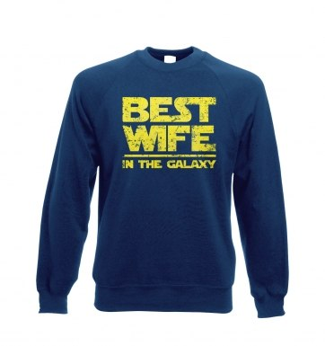 Best Wife In The Galaxy  sweatshirt