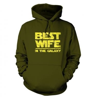 Best Wife In The Galaxy  hoodie