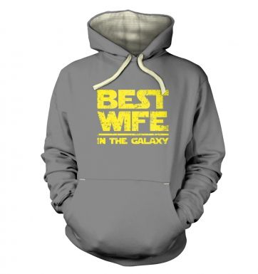 Best Wife In The Galaxy   hoodie (premium)