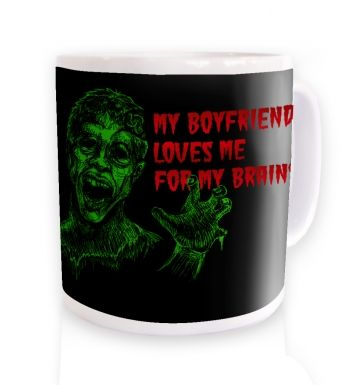 Boyfriend Loves Me For Brains mug