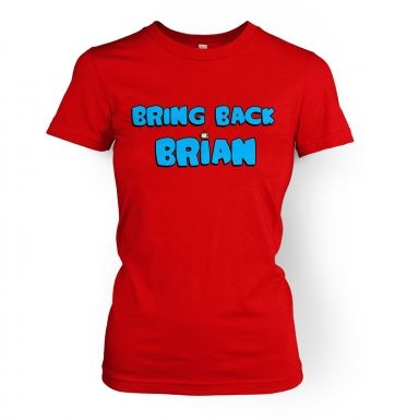 Bring Back Brian Protest Against Family Guy women's t-shirt