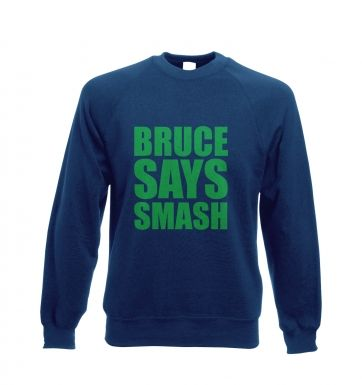 Bruce Says Smash Adult Crewneck Sweatshirt