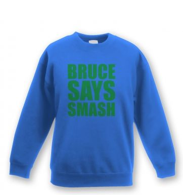 Bruce Says Smash kids' sweatshirt