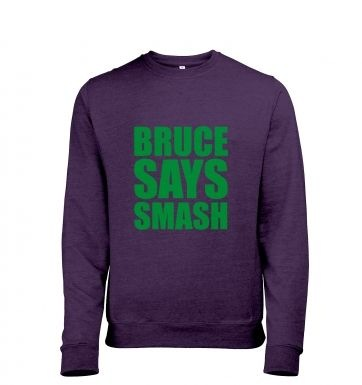 Bruce Says Smash heather sweatshirt