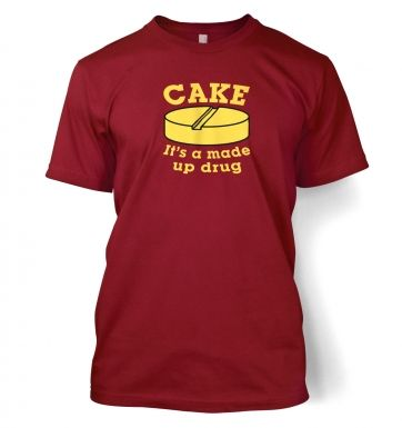 Cake Is A Made Up Drug  t-shirt