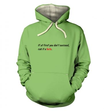 Call It A Beta  hoodie (premium)