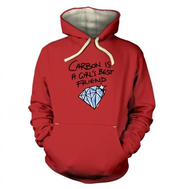 Carbon Is A Girls Best Friend  hoodie (premium)