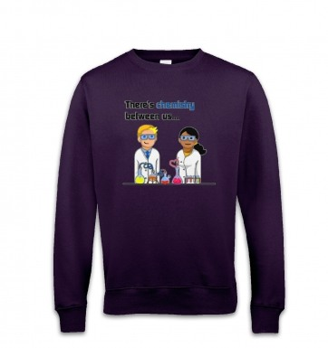 Chemistry Between Us sweatshirt