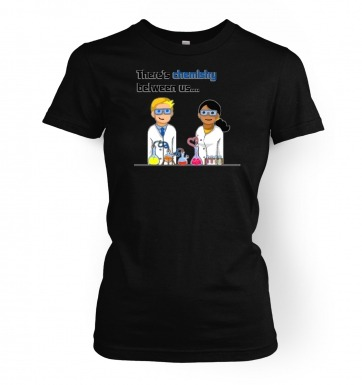 Chemistry Between Us women's t-shirt