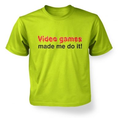 Video Games Made Me Do It  kids t-shirt
