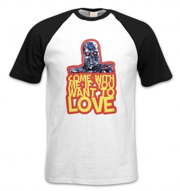 Come With Me If You Want To LOVE short-sleeved baseball t-shirt