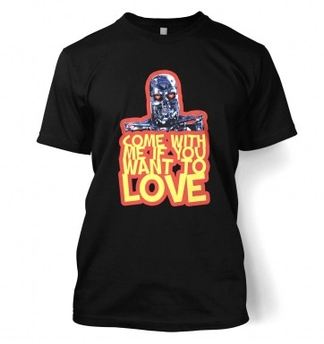 Come With Me If You Want To LOVE t-shirt