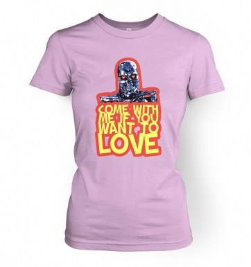 Come With Me If You Want To LOVE women's t-shirt