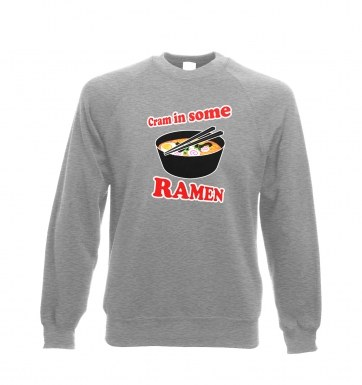 Cram In Some Ramen sweatshirt