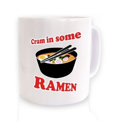 Cram In Some Ramen mug