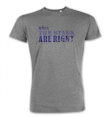 Cthulhu When The Stars Are Right Slogan premium t-shirt