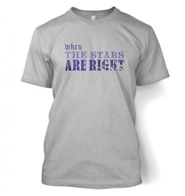 Cthulhu When The Stars Are Right Slogan t-shirt