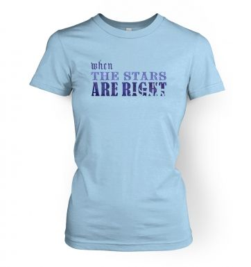 Cthulhu When The Stars Are Right Slogan women's t-shirt