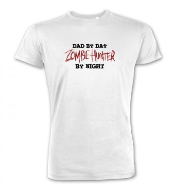 Dad By Day Zombie Hunter By Night   premium t-shirt