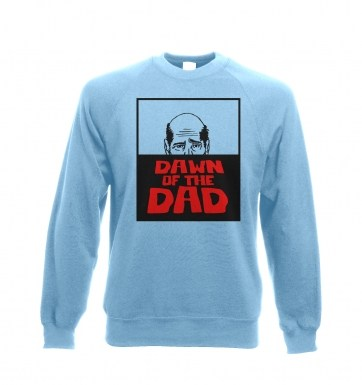 Dawn Of The Dad sweatshirt