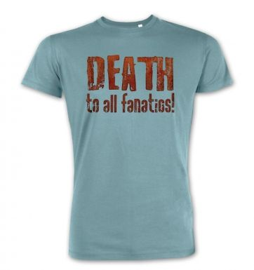 Death To All Fanatics premium t-shirt