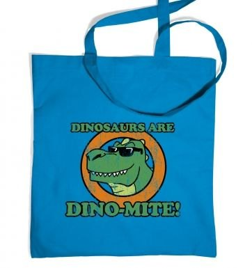 Dinosaurs Are DinoMite tote bag