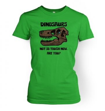 Dinosaurs Not So Tough women's fitted t-shirt