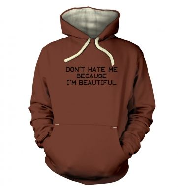 Don't Hate Me Because I'm Beautiful adults premium hoodie