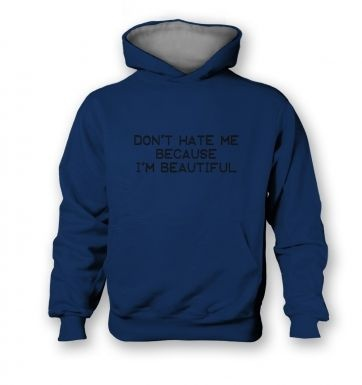 Don't Hate Me Because I'm Beautiful kids' hoodie (contrast)