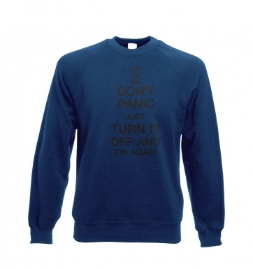 Don't Panic Just Turn It Off And On Again sweatshirt