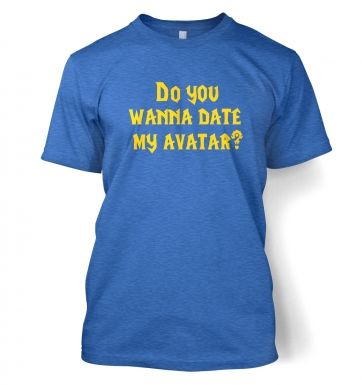 Do You Wanna Date My Avatar? men's t-shirt