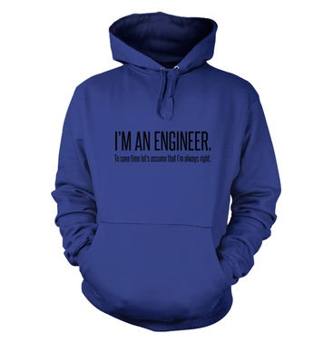 Engineer Always Right hoodie