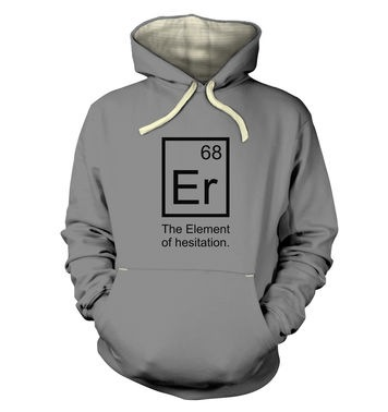 Er The Element Of Hesitation premium hoodie