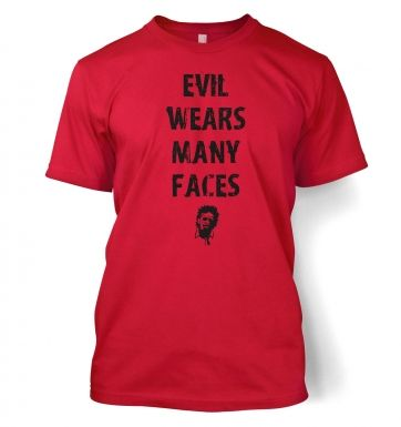 Evil Wears Many Faces t-shirt