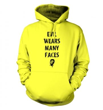 Evil wears many faces Unisex Hoodie