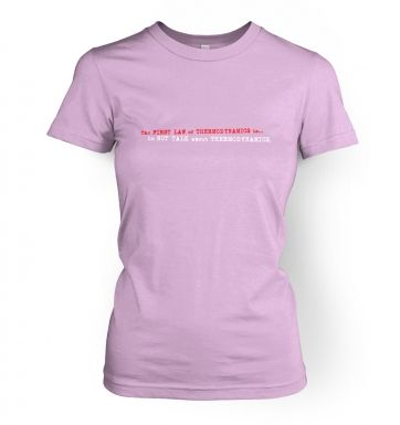 First Law Of Thermodynamics women's t-shirt