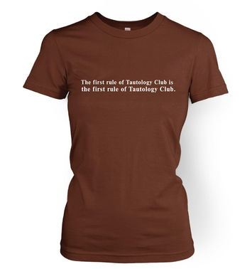 First Rule Of Tautology Club women's t-shirt