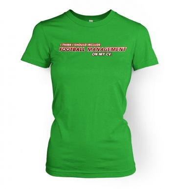 Football Management On CV  womens t-shirt