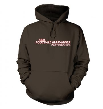 Football Managers Need No Food hoodie